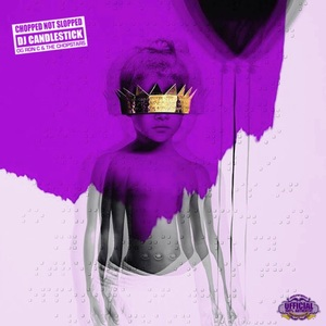 Anti (Chopped Not Slop Remix)
